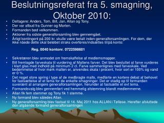 Beslutningsreferat fra 5. smagning, Oktober 2010: