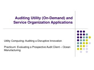 Auditing Utility On-Demand and  Service Organization Applications