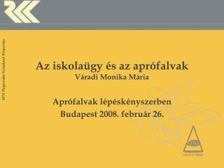 Az iskolaügy és az aprófalvak Váradi Monika Mária