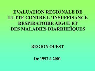 REGION OUEST De 1997 à 2001