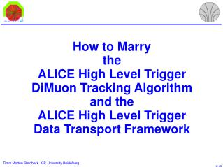 How to Marry the ALICE High Level Trigger DiMuon Tracking Algorithm  and the