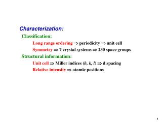 Characterization:   Classification: Long range ordering ?  periodicity  ?  unit cell