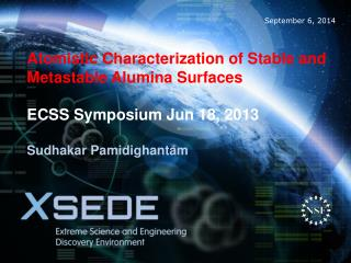 Atomistic Characterization of Stable and Metastable Alumina Surfaces  ECSS Symposium Jun 18, 2013