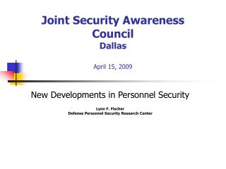 Joint Security Awareness Council Dallas April 15, 2009