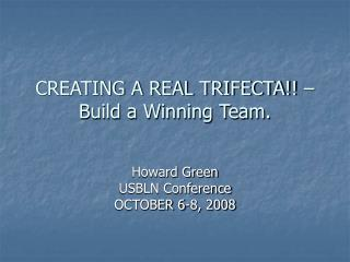 CREATING A REAL TRIFECTA!! – Build a Winning Team.