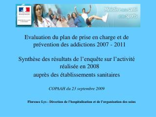 Evaluation du plan de prise en charge et de prévention des addictions 2007 - 2011