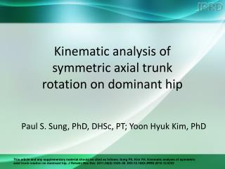 Kinematic analysis of  symmetric axial trunk  rotation on dominant hip