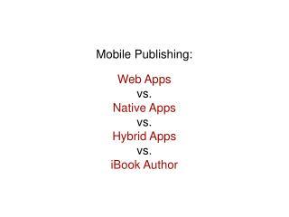 Web Apps vs.  Native Apps vs.  Hybrid Apps vs. iBook Author