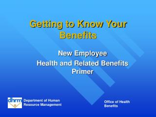 Getting to Know Your Benefits