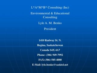L*A*M*B* Consulting (Inc) Environmental & Educational Consulting  Lyle A. M. Benko President