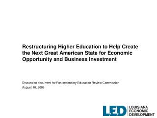Restructuring Higher Education to Help Create the Next Great American State for Economic Opportunity and Business Invest
