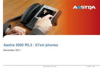 Aastra 5000 R5.3 :  67xxi  phone s