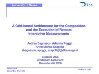 Andrea Bagnasco ,  Arianna Poggi , Anna Marina Scapolla {bagnasco, apoggi, scapolla}@dibe.unige.it