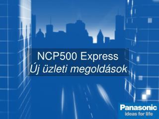 NCP500 Express Új üzleti megoldások