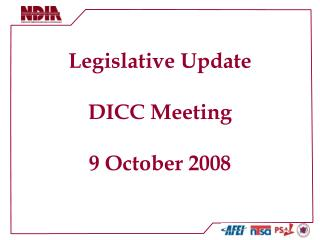 Legislative Update DICC Meeting 9 October 2008