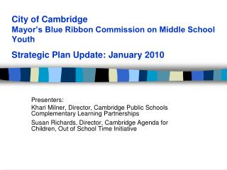 Presenters:   Khari Milner, Director, Cambridge Public Schools Complementary Learning Partnerships