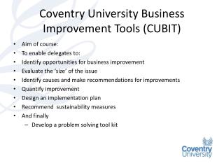 Coventry University Business Improvement Tools (CUBIT)