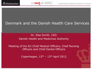 Denmark and the Danish Health Care Services