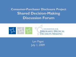 Consumer-Purchaser Disclosure Project Shared Decision-Making  Discussion Forum