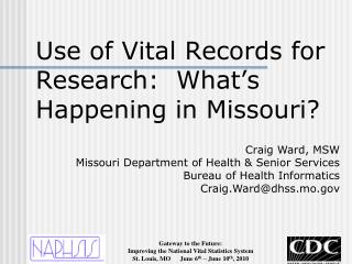Use  of Vital Records for  Research:  What's Happening in Missouri?