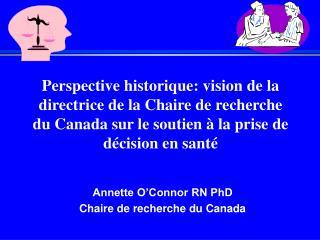 Annette O'Connor RN PhD  Chaire de recherche du Canada