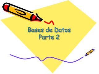 Bases de Datos Parte 2