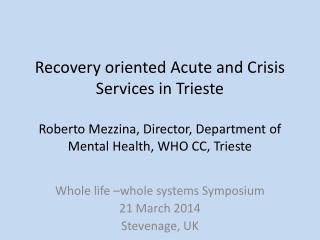 Whole life –whole systems Symposium 21 March 2014 Stevenage, UK
