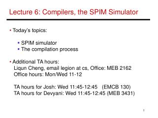 Lecture 6: Compilers, the SPIM Simulator