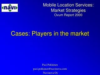 Cases: Players in the market