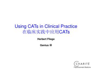 Using CATs in Clinical Practice 在临床实践中应用 CATs Herbert Fliege Genius  译