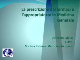 La prescrizione dei farmaci e l�appropriatezza in Medicina Generale