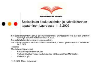 Sosiaalialan koulutusjohdon ja työvaliokunnan tapaaminen Laureassa 11.3.2009