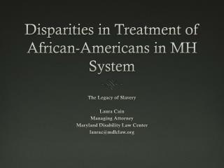Disparities in Treatment of African-Americans in MH System