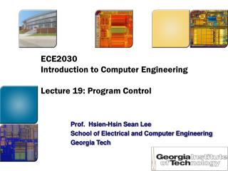 ECE2030  Introduction to Computer Engineering  Lecture 19: Program Control