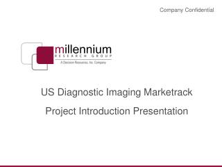 US Diagnostic Imaging Marketrack Project Introduction Presentation