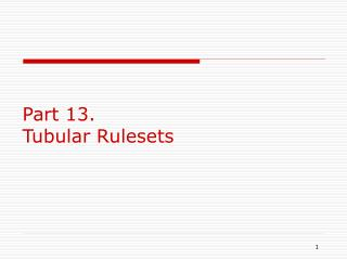 Part 13. Tubular Rulesets
