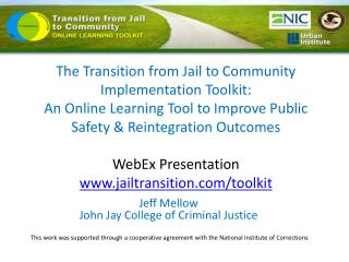 The Transition from Jail to Community Implementation Toolkit:  An Online Learning Tool to Improve Public Safety  Reinteg