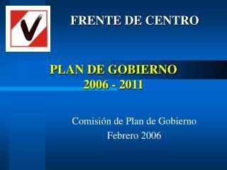 PLAN DE GOBIERNO  2006 - 2011