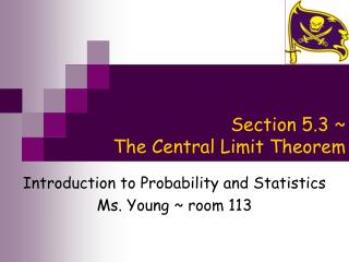Section 5.3 ~  The Central Limit Theorem