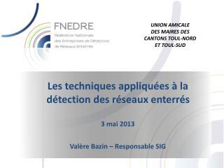Les techniques appliquées à la détection des réseaux enterrés 3  mai 2013