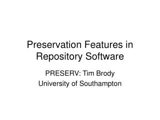 Preservation Features in Repository Software