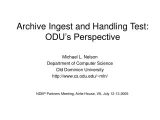 Archive Ingest and Handling Test: ODU's Perspective