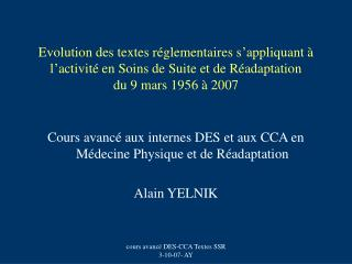 Cours avancé aux internes DES et aux CCA en Médecine Physique et de Réadaptation Alain YELNIK