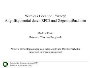 Wireless Location Privacy: Angriffspotential durch RFID und Gegenmaßnahmen