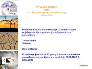 PROJEKT JADRAN  TEMA:  3.1. Prirodne pojave neuobičajenog intenziteta