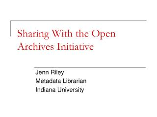 Sharing With the Open Archives Initiative