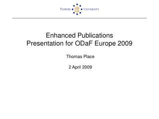 Enhanced Publications Presentation for ODaF Europe 2009