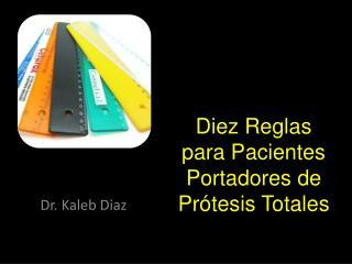 Diez Reglas para Pacientes Portadores de Prótesis Totales