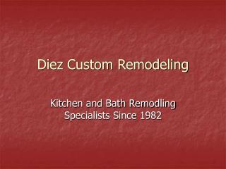 Diez Custom Remodeling