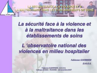 L'observatoire national des violences en milieu hospitalier